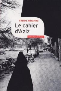 """Le cahier d'Aziz par Chowra Makaremi Ed. Gallimard """"Témoins"""""""